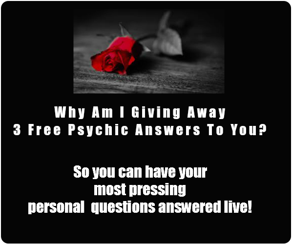 Why am i giving  away 3 free Psychic answers today?